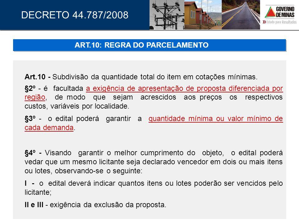 Art.10 - Subdivisão da quantidade total do item em cotações mínimas. §2º - é facultada a exigência de apresentação de proposta diferenciada por região