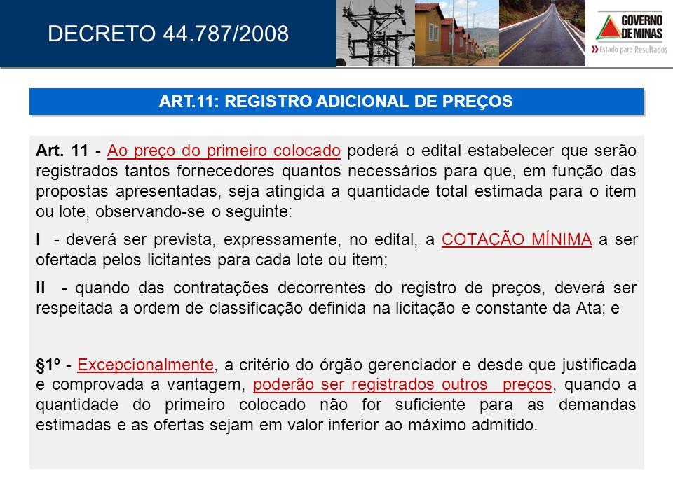 Art. 11 - Ao preço do primeiro colocado poderá o edital estabelecer que serão registrados tantos fornecedores quantos necessários para que, em função
