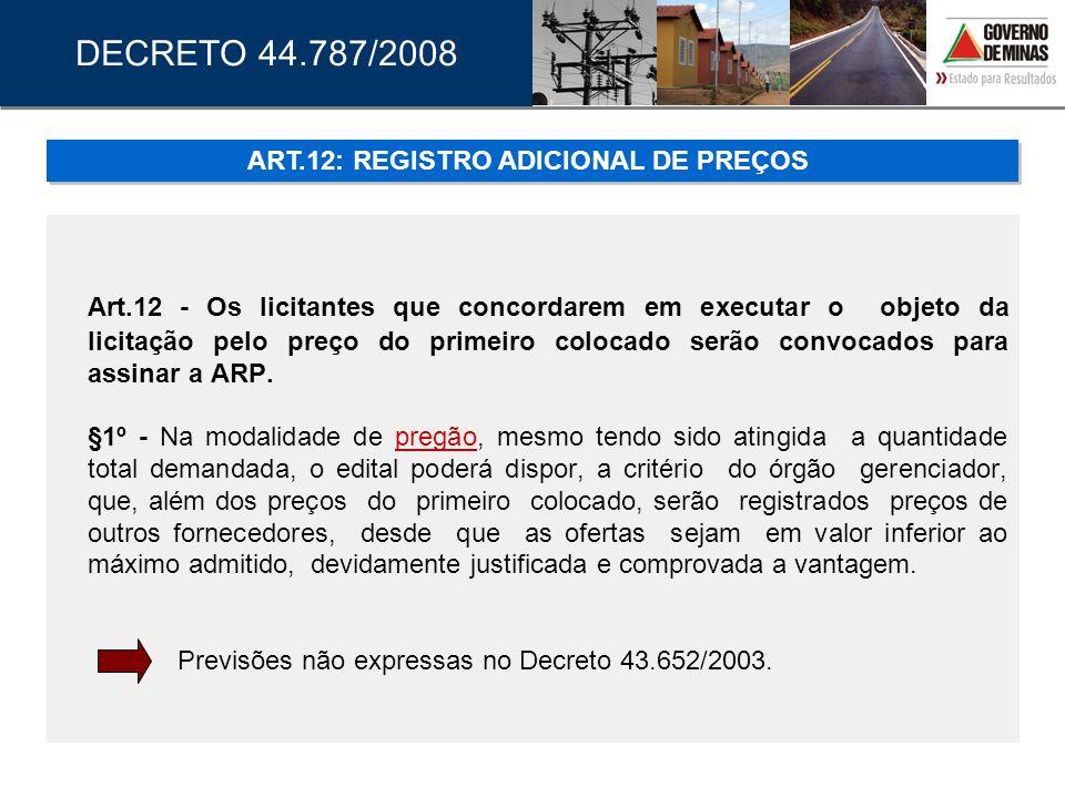 Art.12 - Os licitantes que concordarem em executar o objeto da licitação pelo preço do primeiro colocado serão convocados para assinar a ARP. §1º - Na