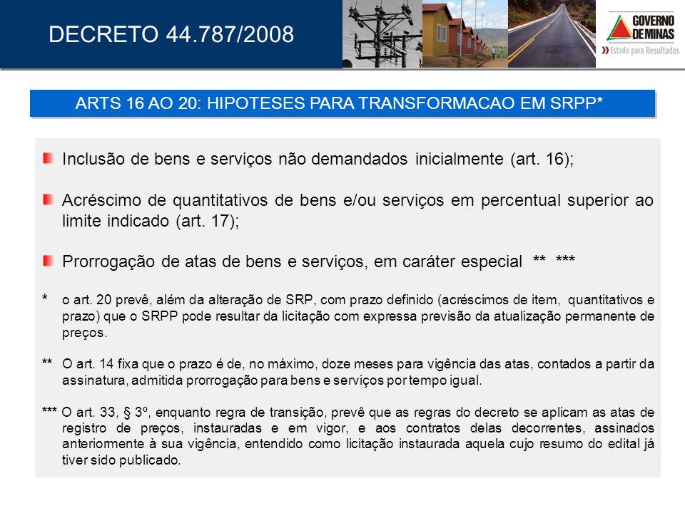Inclusão de bens e serviços não demandados inicialmente (art. 16); Acréscimo de quantitativos de bens e/ou serviços em percentual superior ao limite i