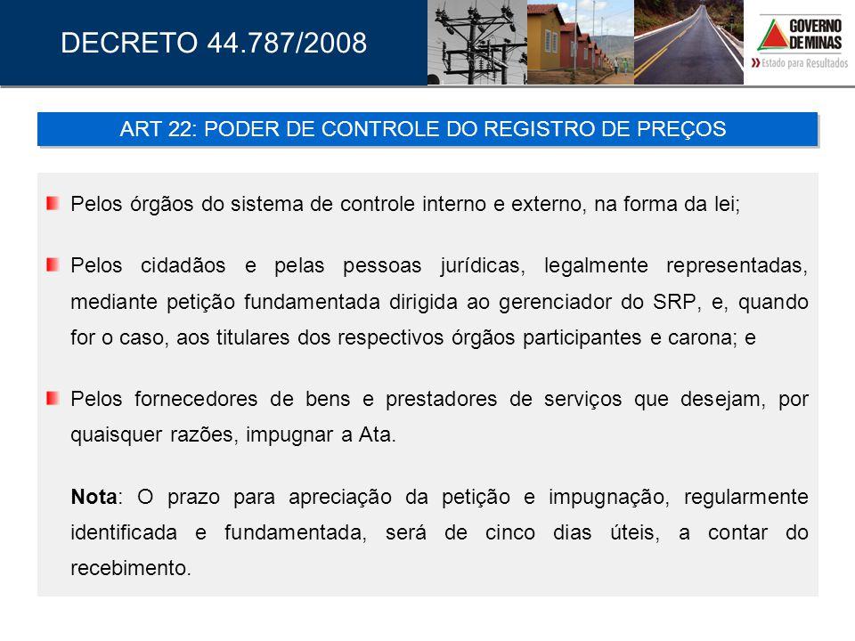 Pelos órgãos do sistema de controle interno e externo, na forma da lei; Pelos cidadãos e pelas pessoas jurídicas, legalmente representadas, mediante p