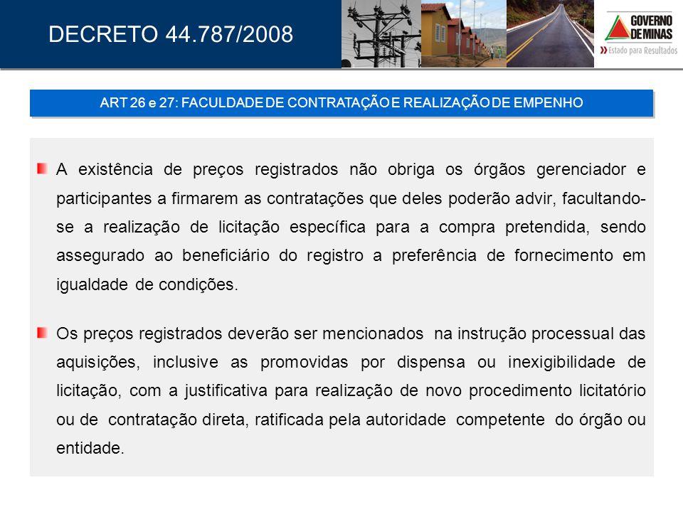 A existência de preços registrados não obriga os órgãos gerenciador e participantes a firmarem as contratações que deles poderão advir, facultando- se