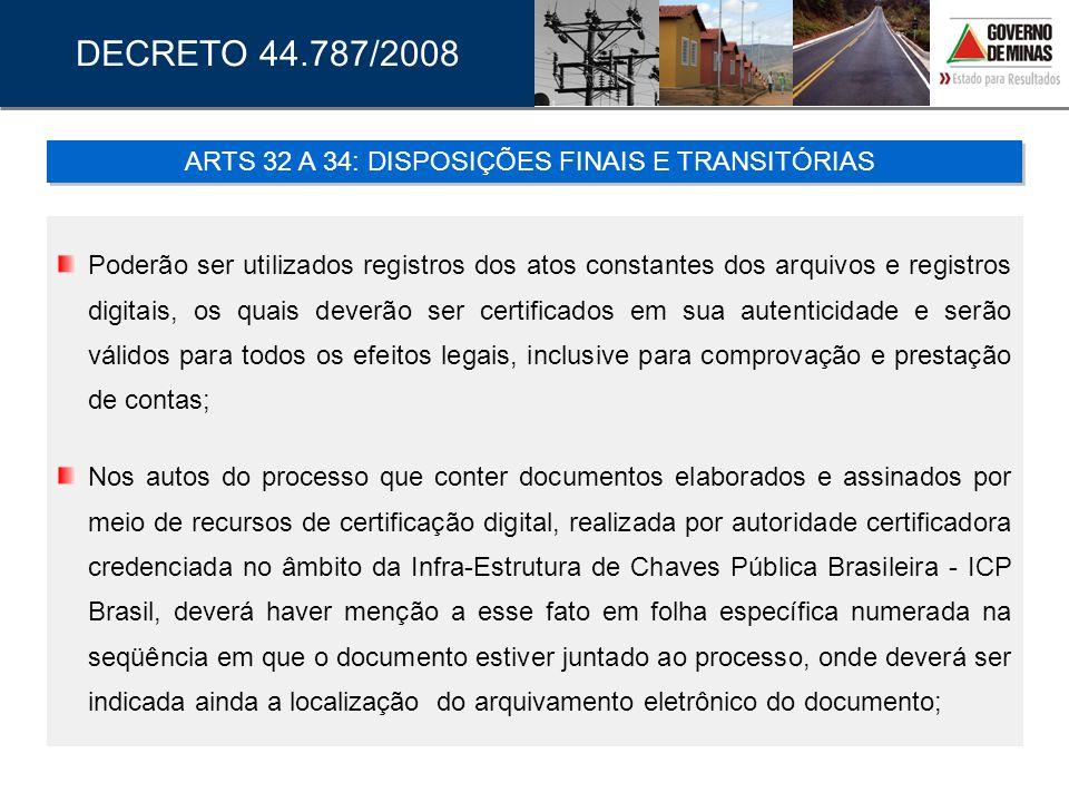 Poderão ser utilizados registros dos atos constantes dos arquivos e registros digitais, os quais deverão ser certificados em sua autenticidade e serão