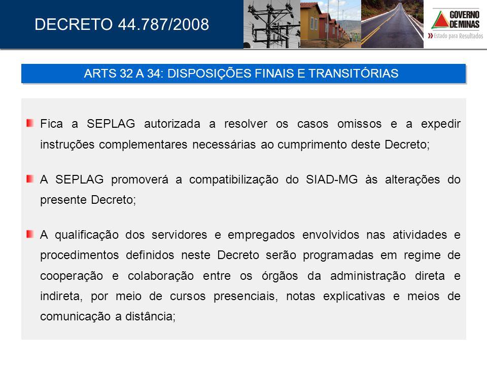 Fica a SEPLAG autorizada a resolver os casos omissos e a expedir instruções complementares necessárias ao cumprimento deste Decreto; A SEPLAG promover