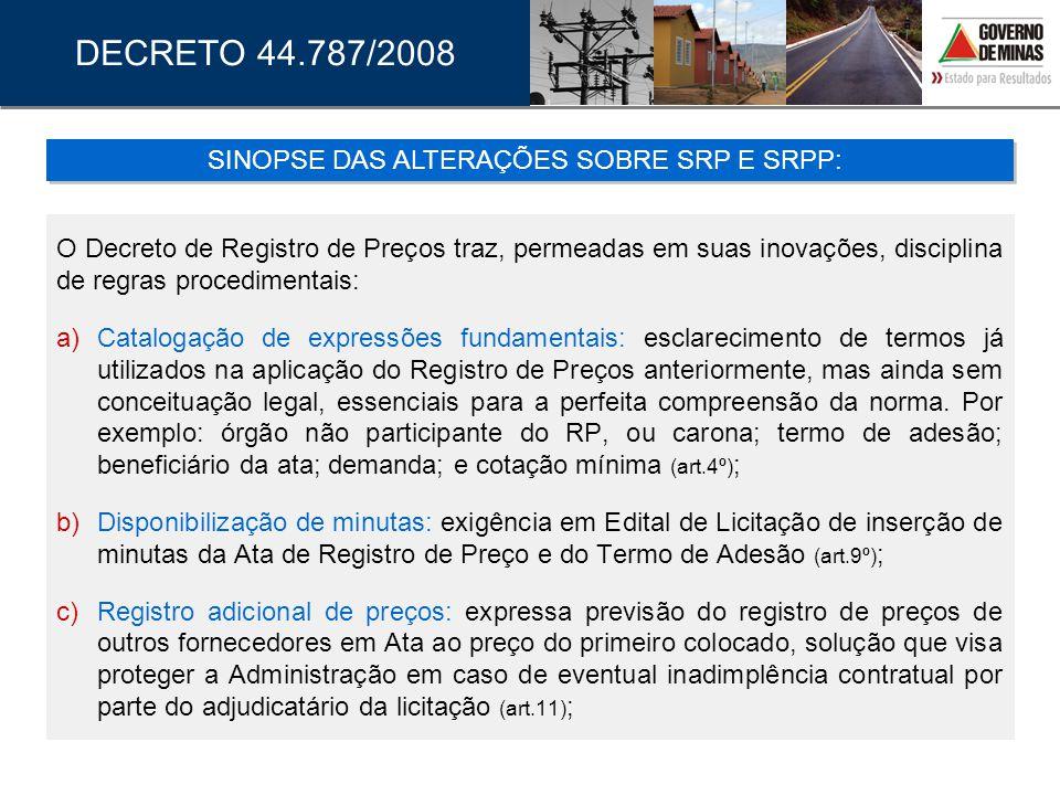 O Decreto de Registro de Preços traz, permeadas em suas inovações, disciplina de regras procedimentais: a) Catalogação de expressões fundamentais: esc