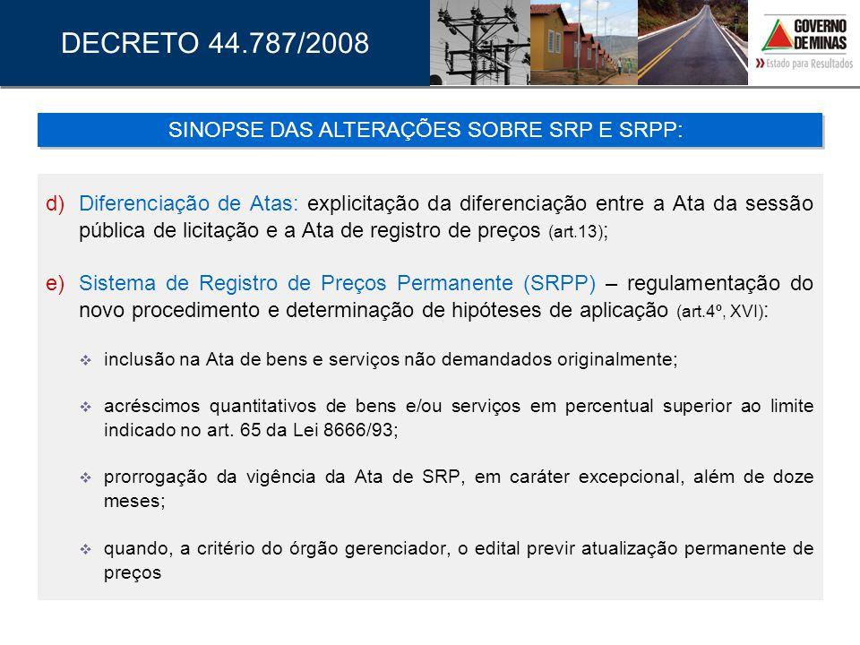 d) Diferenciação de Atas: explicitação da diferenciação entre a Ata da sessão pública de licitação e a Ata de registro de preços (art.13) ; e) Sistema