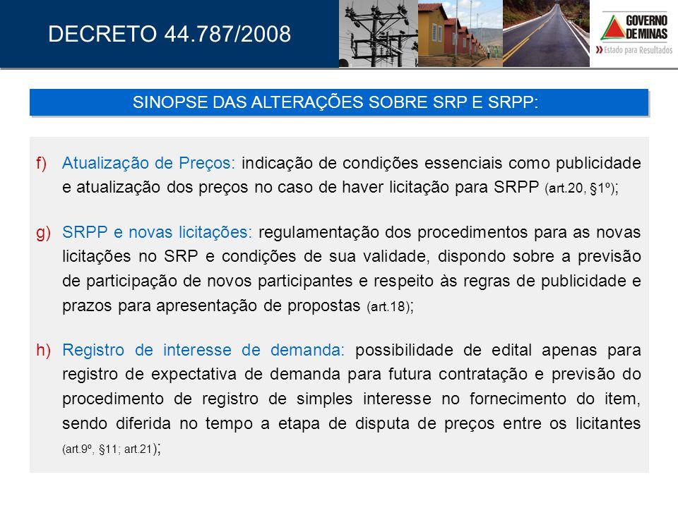 f) Atualização de Preços: indicação de condições essenciais como publicidade e atualização dos preços no caso de haver licitação para SRPP (art.20, §1