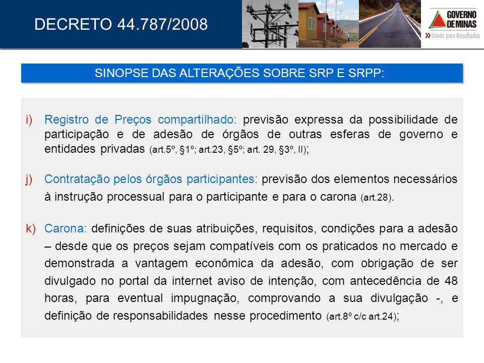 i) Registro de Preços compartilhado: previsão expressa da possibilidade de participação e de adesão de órgãos de outras esferas de governo e entidades