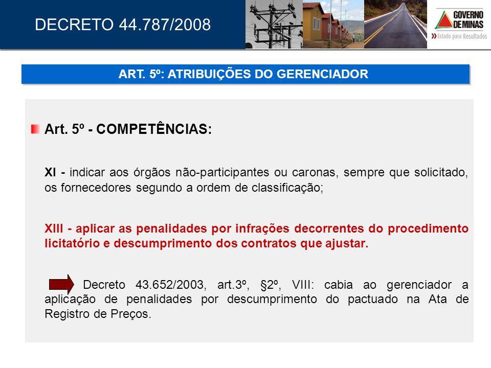 Art. 5º - COMPETÊNCIAS: XI - indicar aos órgãos não-participantes ou caronas, sempre que solicitado, os fornecedores segundo a ordem de classificação;
