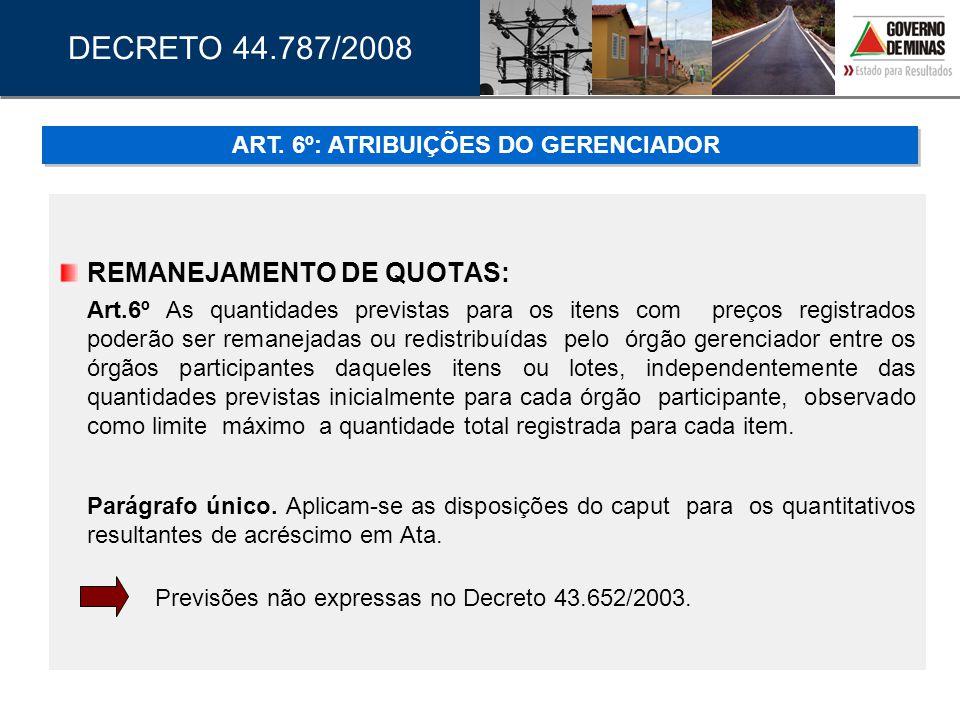 REMANEJAMENTO DE QUOTAS: Art.6º As quantidades previstas para os itens com preços registrados poderão ser remanejadas ou redistribuídas pelo órgão ger