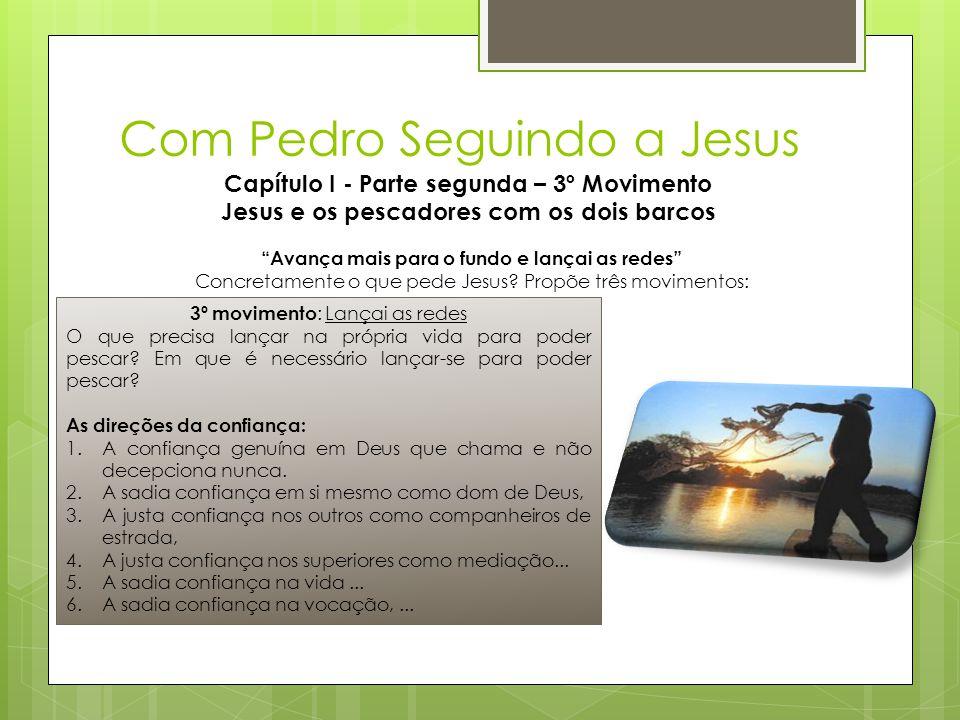 """Com Pedro Seguindo a Jesus Capítulo I - Parte segunda – 3º Movimento Jesus e os pescadores com os dois barcos """"Avança mais para o fundo e lançai as re"""