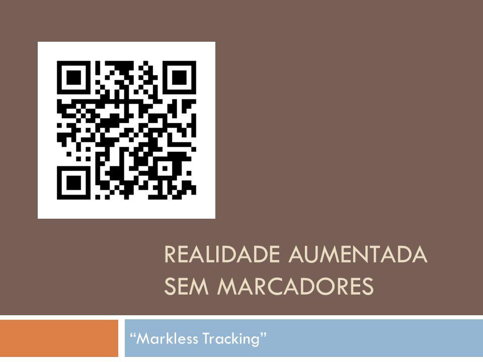 """REALIDADE AUMENTADA SEM MARCADORES """"Markless Tracking"""""""