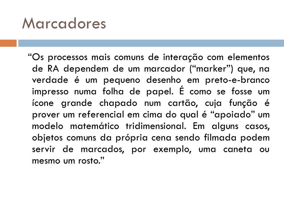 """Marcadores """"Os processos mais comuns de interação com elementos de RA dependem de um marcador (""""marker"""") que, na verdade é um pequeno desenho em preto"""