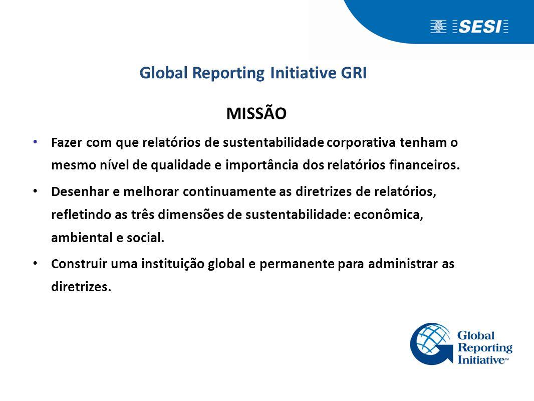 MISSÃO • Fazer com que relatórios de sustentabilidade corporativa tenham o mesmo nível de qualidade e importância dos relatórios financeiros. • Desenh