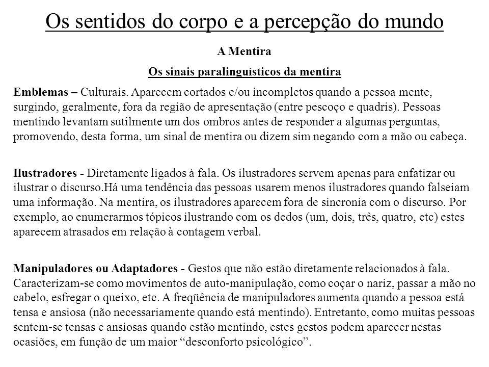 Os sinais paralinguísticos da mentira A Mentira Emblemas – Culturais.