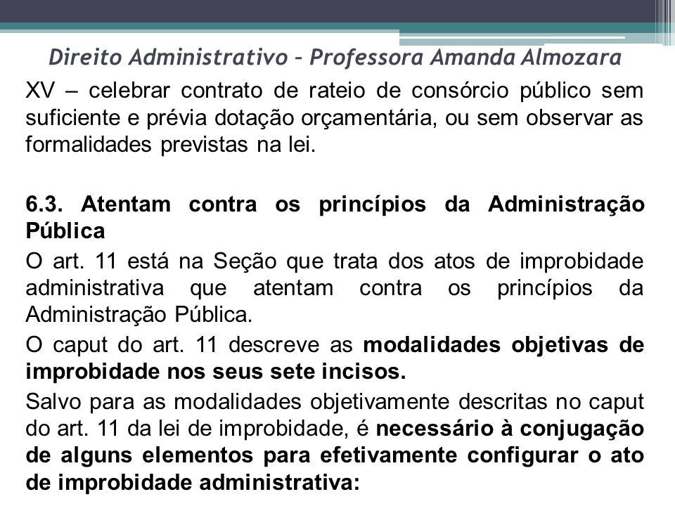 Direito Administrativo – Professora Amanda Almozara XV – celebrar contrato de rateio de consórcio público sem suficiente e prévia dotação orçamentária