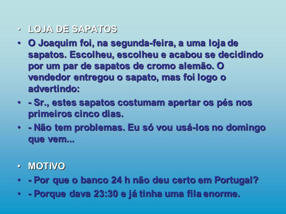 •LOJA DE SAPATOS •O Joaquim foi, na segunda-feira, a uma loja de sapatos.