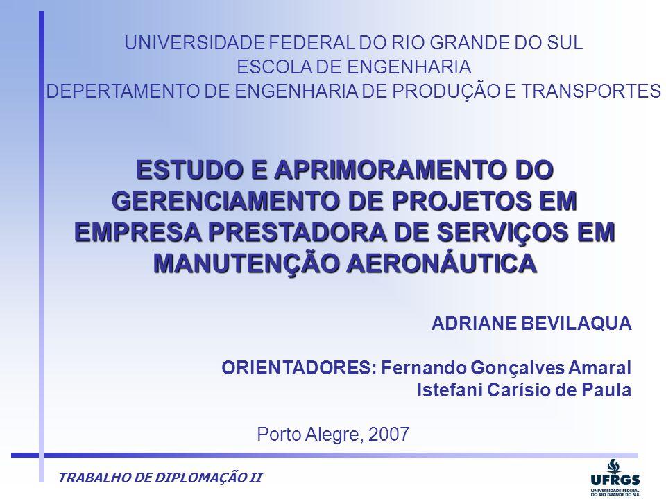 TRABALHO DE DIPLOMAÇÃO II UNIVERSIDADE FEDERAL DO RIO GRANDE DO SUL ESCOLA DE ENGENHARIA DEPERTAMENTO DE ENGENHARIA DE PRODUÇÃO E TRANSPORTES ESTUDO E