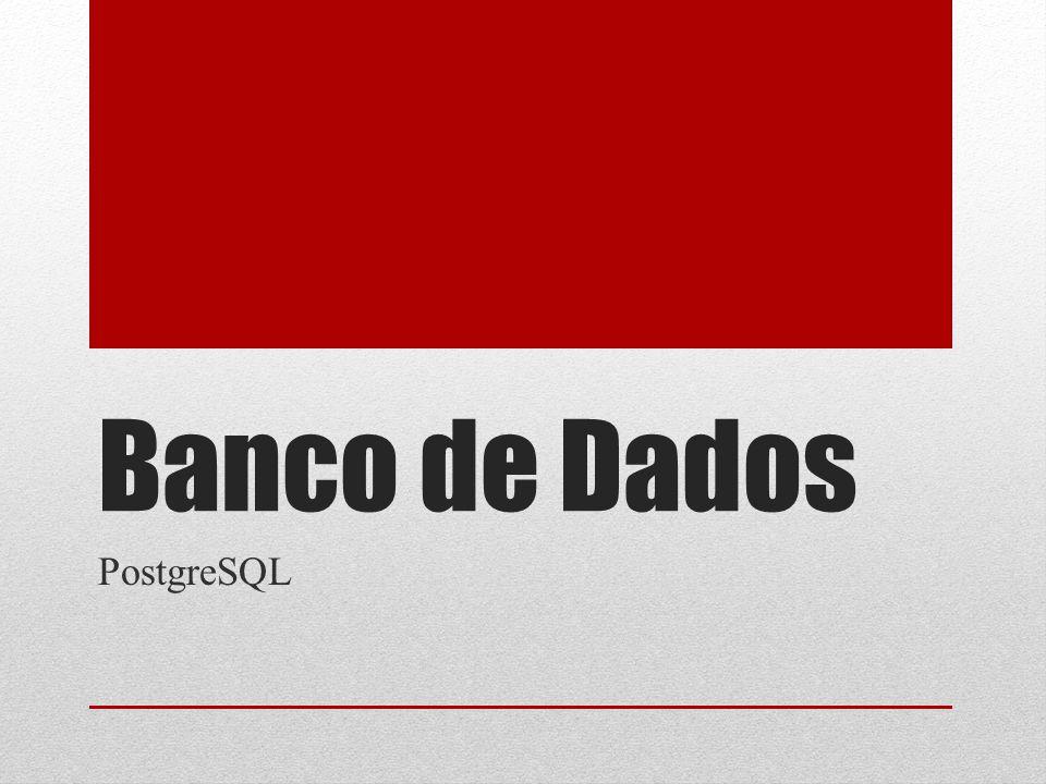 Banco de Dados PostgreSQL