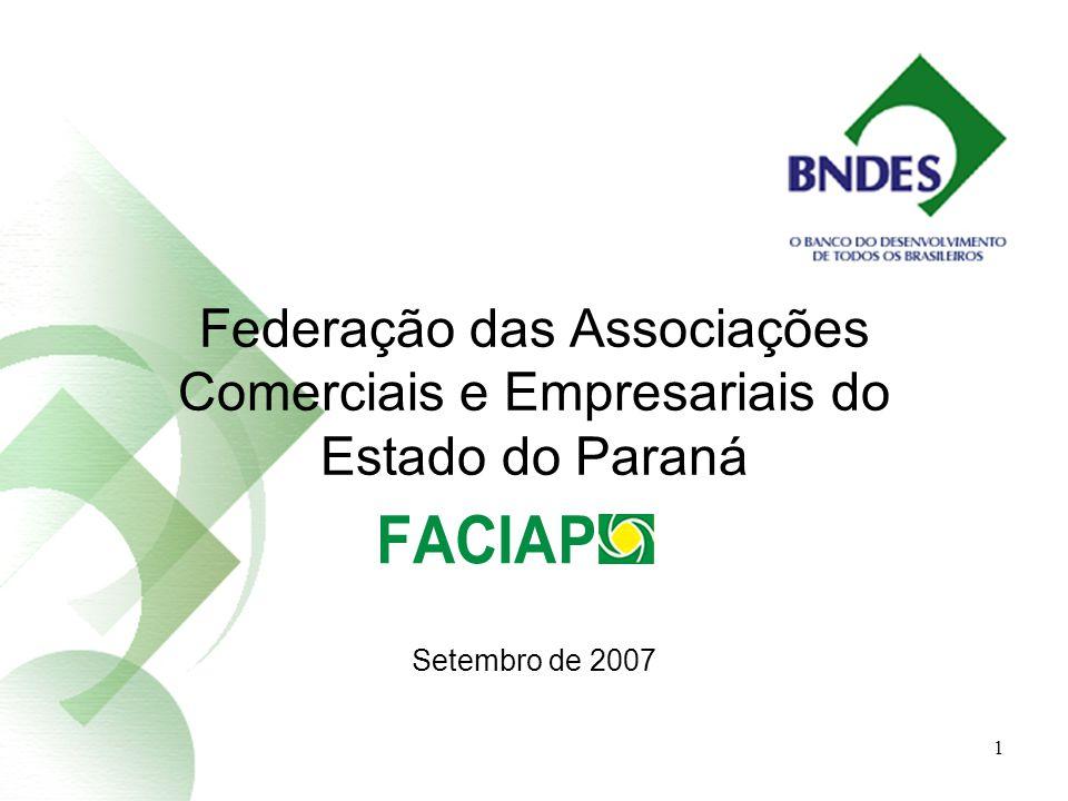 1 Federação das Associações Comerciais e Empresariais do Estado do Paraná Setembro de 2007