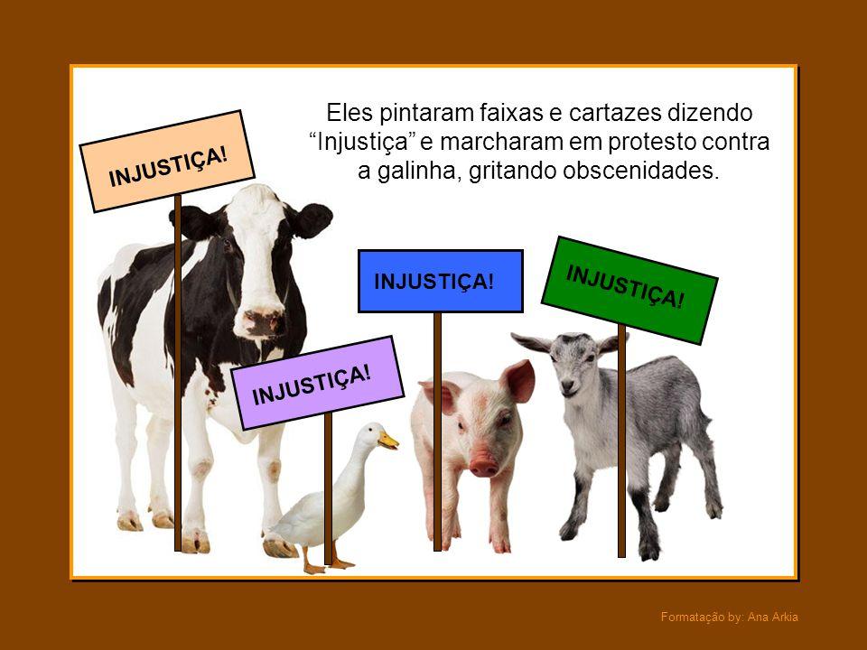 """Formatação by: Ana Arkia """"Lucros excessivos!"""", gritou a vaca. O porco, esse só grunhiu. """"Sanguessuga capitalista!"""", exclamou o pato. """"Eu exijo direito"""