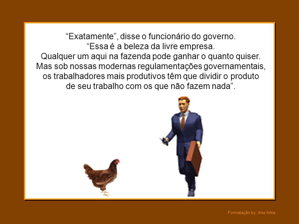 """Formatação by: Ana Arkia Quando um agente do governo chegou, disse à galinhazinha: """"Você não pode ser assim egoísta"""" """"Mas eu ganhei esse pão com meu p"""