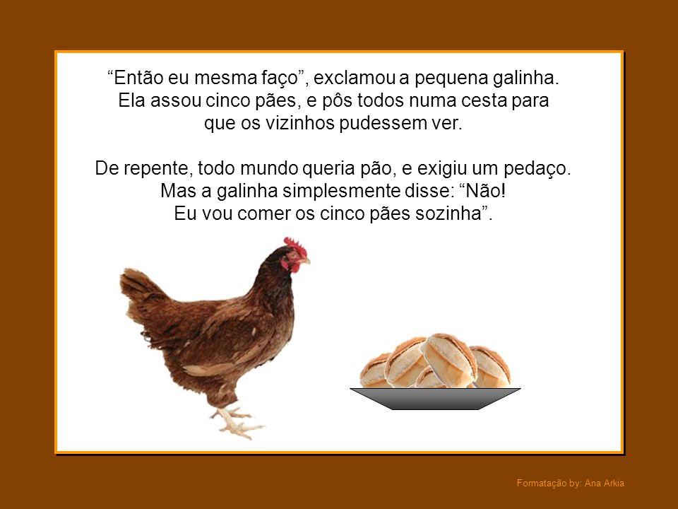 """Formatação by: Ana Arkia """"Só se me pagarem hora extra"""", falou a vaca. """"Eu não posso por em risco meu auxílio-doença"""", emendou o pato. """"Eu fugi da esco"""