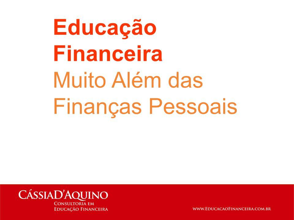 Educação Financeira Muito Além das Finanças Pessoais