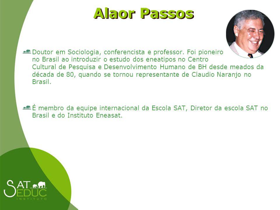 Alaor Passos Alaor Passos Doutor em Sociologia, conferencista e professor. Foi pioneiro no Brasil ao introduzir o estudo dos eneatipos no Centro Cultu