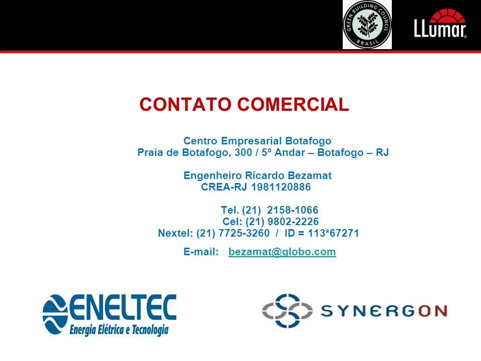 CONTATO COMERCIAL Centro Empresarial Botafogo Praia de Botafogo, 300 / 5º Andar – Botafogo – RJ Engenheiro Ricardo Bezamat CREA-RJ 1981120886 Tel. (21