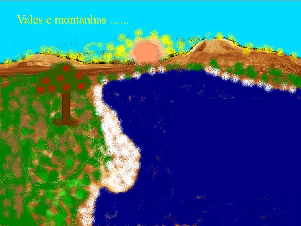 Vales e montanhas......