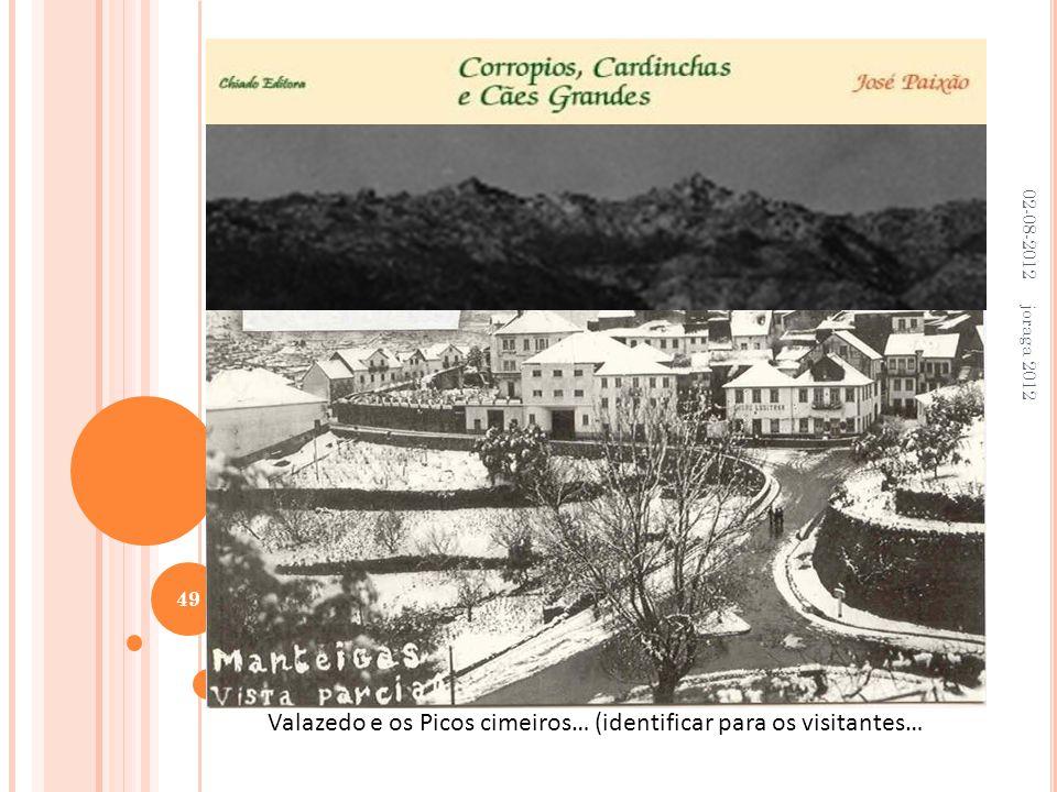 02-08-2012 joraga 2012 49 Valazedo e os Picos cimeiros… (identificar para os visitantes…