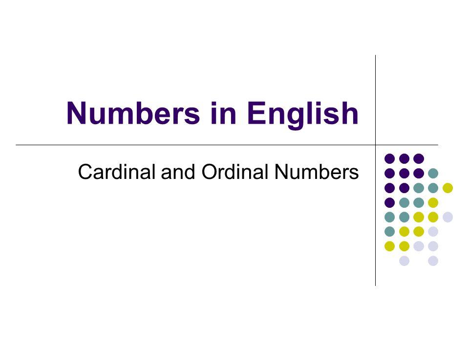 Cardinal Numbers  Não se esqueça que em Inglês os milhares são divididos por , não por . , como estamos acostumados aqui no Brasil.