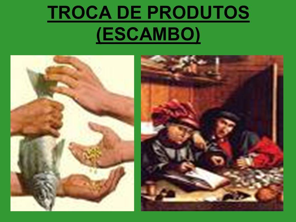 TROCA DE PRODUTOS (ESCAMBO)