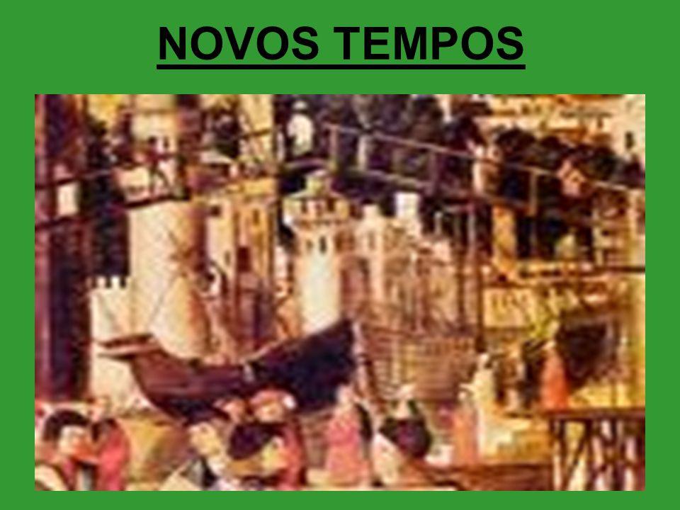 NOVOS TEMPOS