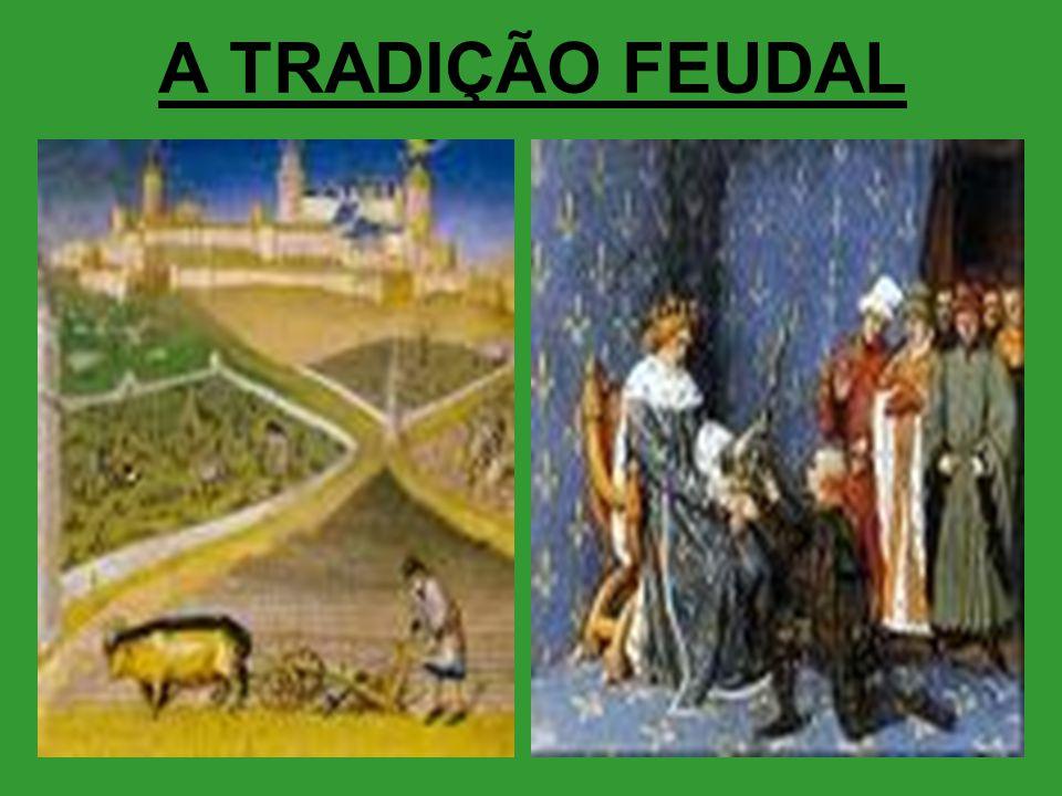 A TRADIÇÃO FEUDAL