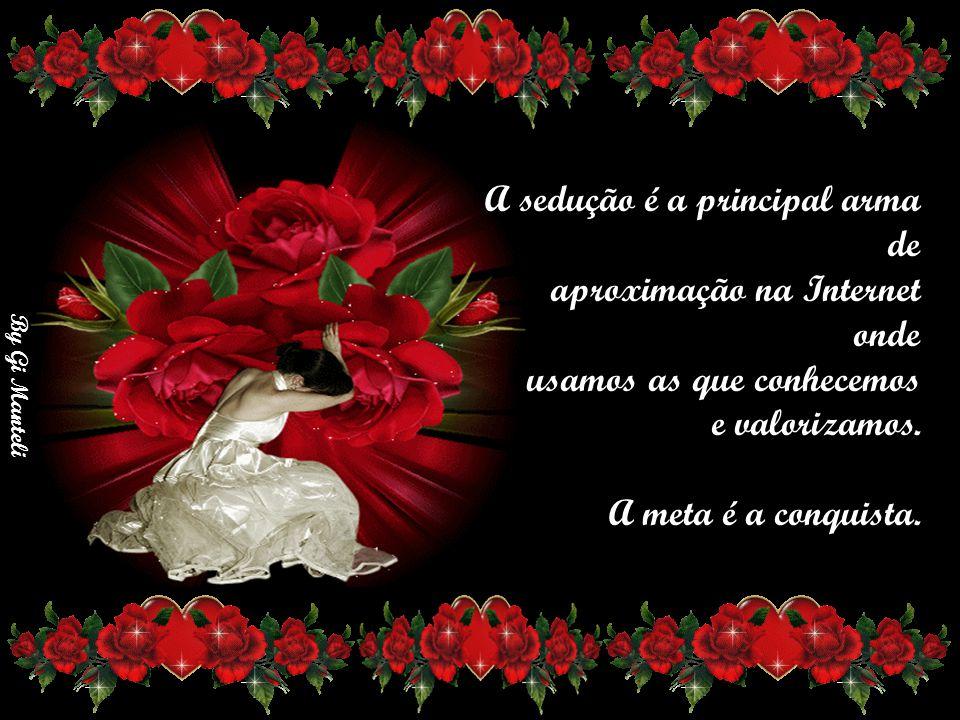 By Gi Manteli Não temos a interferência do olhar, nem do toque físico...