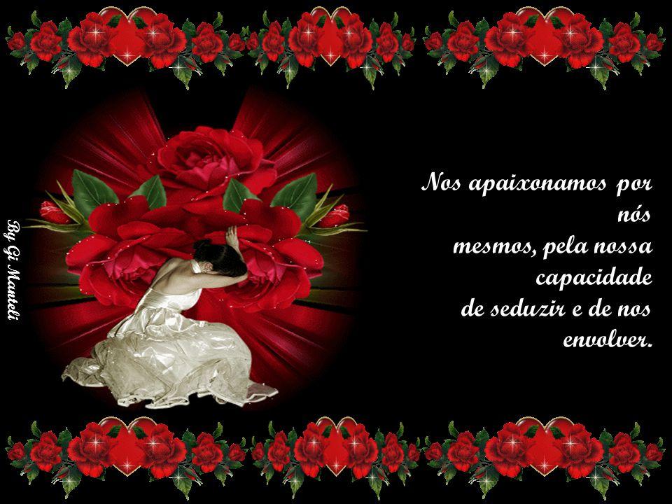 By Gi Manteli Este encontro é um componente muito necessário para o Amor, o resto é conseqüência.