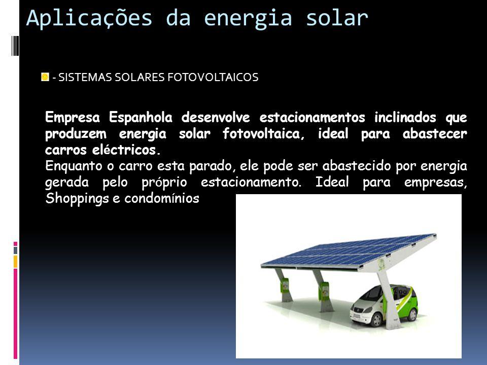 Aplicações da energia solar - SISTEMAS SOLARES FOTOVOLTAICOS Empresa Espanhola desenvolve estacionamentos inclinados que produzem energia solar fotovo