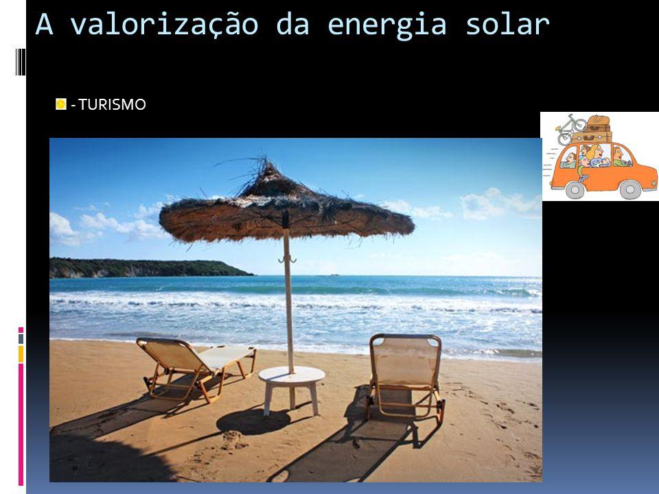 A valorização da energia solar - TURISMO