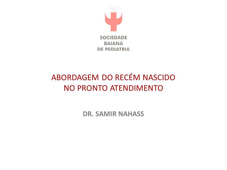 ABORDAGEM DO RECÉM NASCIDO NO PRONTO ATENDIMENTO DR. SAMIR NAHASS