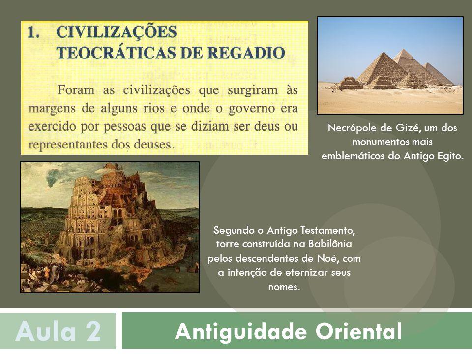 Antiguidade Oriental Aula 2 Necrópole de Gizé, um dos monumentos mais emblemáticos do Antigo Egito.