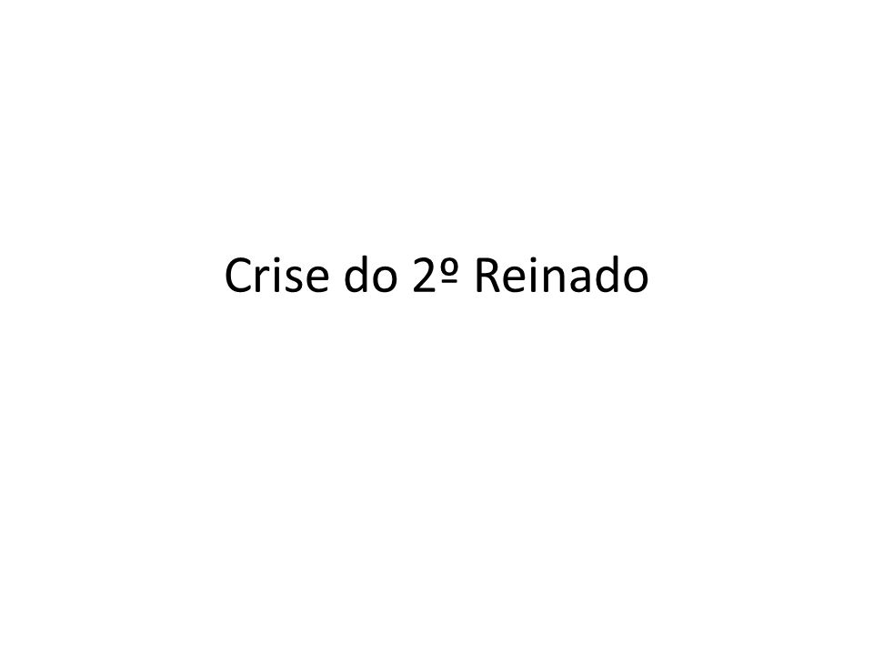 Crise do 2º Reinado