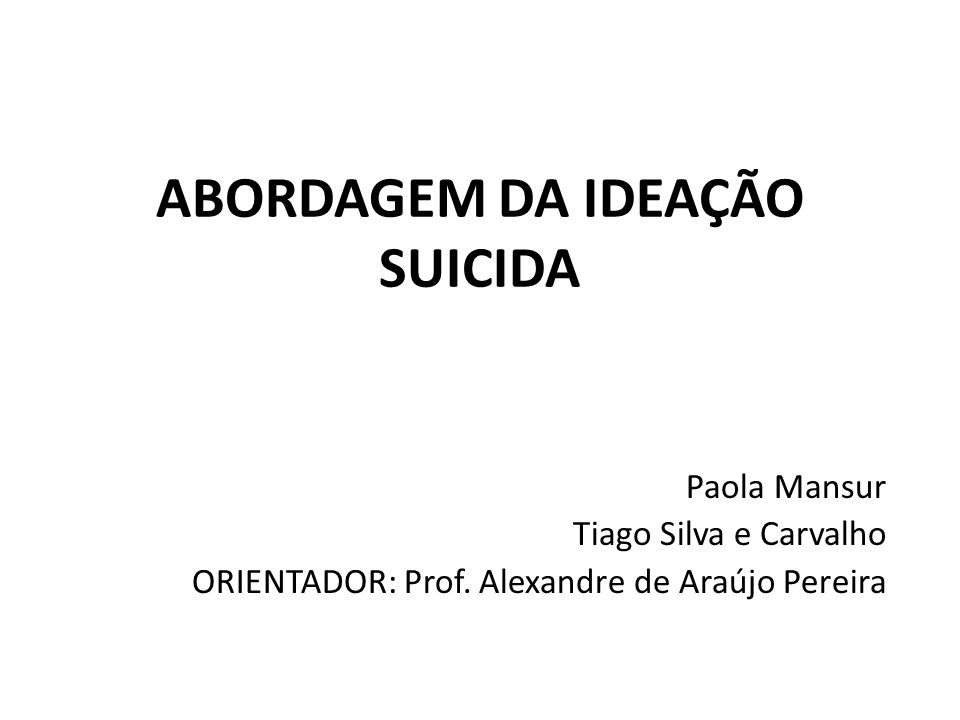 Encaminhando o paciente com risco de suicídio • Quando encaminhar o paciente para equipe de saúde mental.