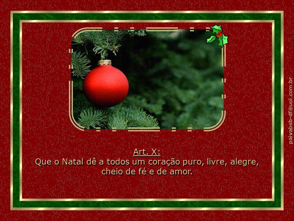 paivabsb-df@uol.com.br Art. IX: Que o Natal não seja somente momento de festas, presentes. Art. IX: Que o Natal não seja somente momento de festas, pr