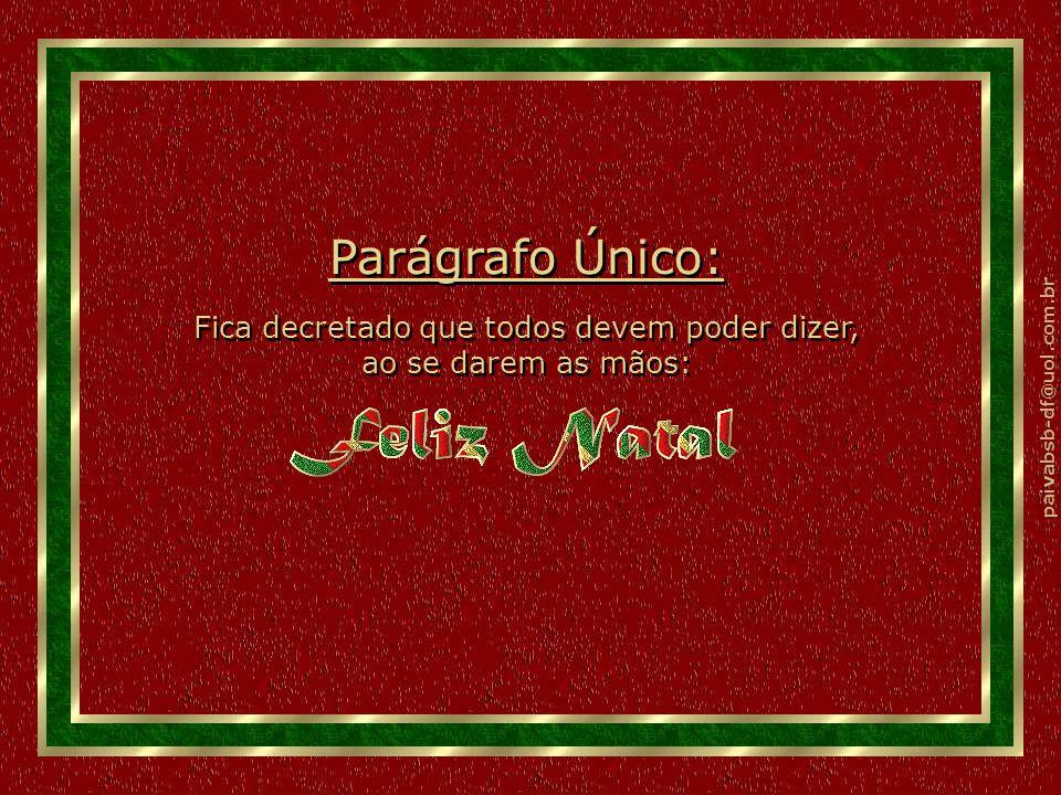 paivabsb-df@uol.com.br Art. XII: Que a manjedoura seja a convergência de todas as coordenadas das idéias, das invenções, das ações e esperanças dos ho