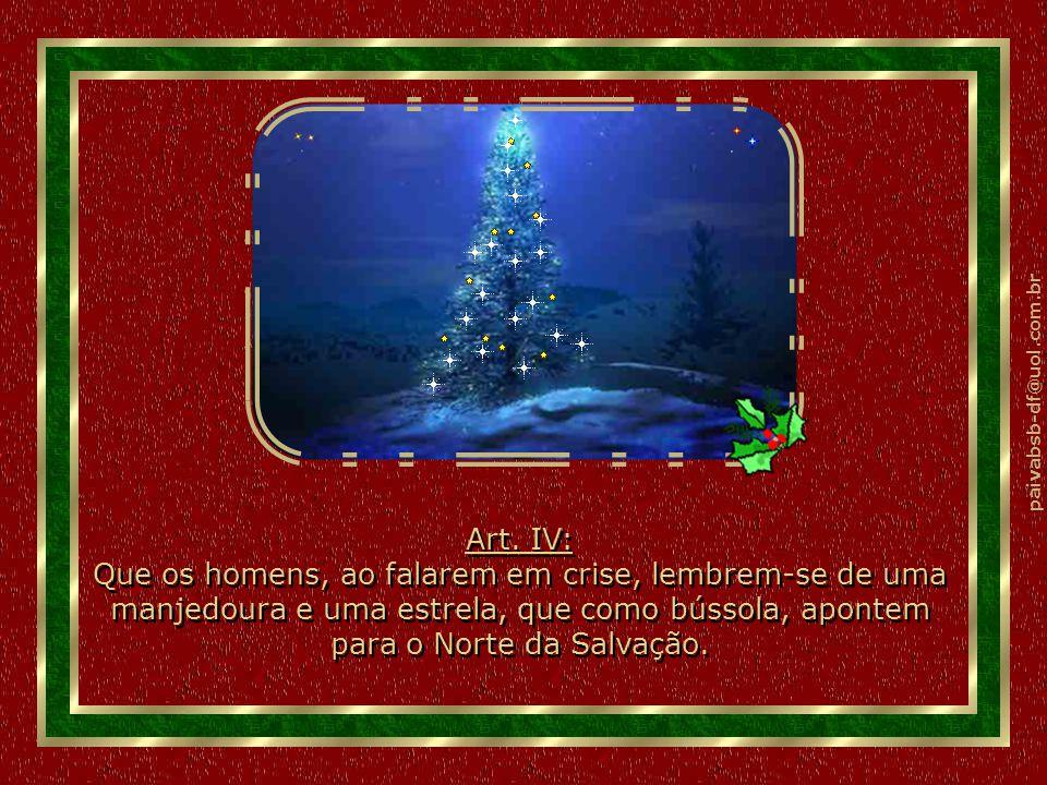 paivabsb-df@uol.com.br Parágrafo Único: Fica decretado que o Natal não é comercial, e sim espiritual Parágrafo Único: Fica decretado que o Natal não é