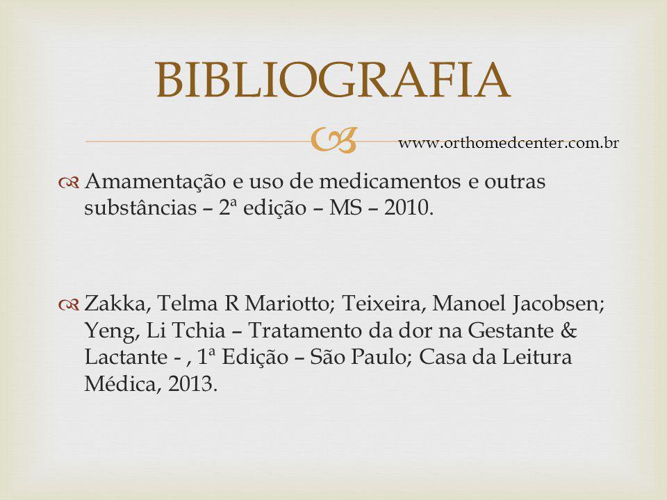   Amamentação e uso de medicamentos e outras substâncias – 2ª edição – MS – 2010.