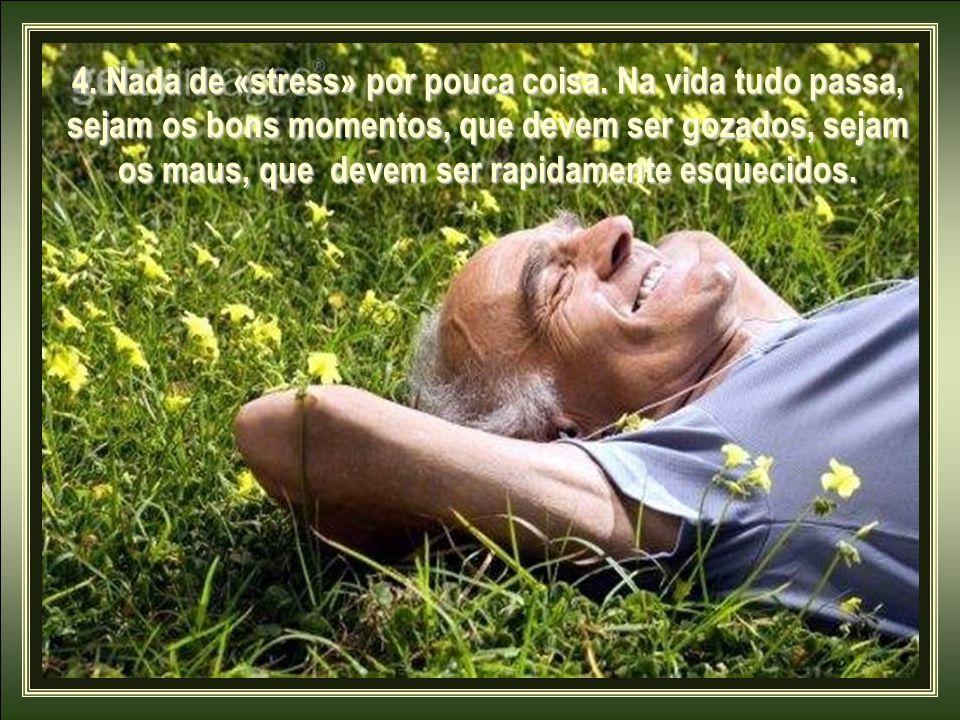 3.Tenha uma vida saudável, sem grandes esforços físicos.