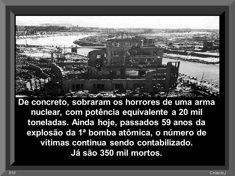 As montanhas fariam uma barreira natural, o que ampliaria o poder de impacto da bomba. Conseqüentemente, conheceriam a capacidade de destruição nuclea